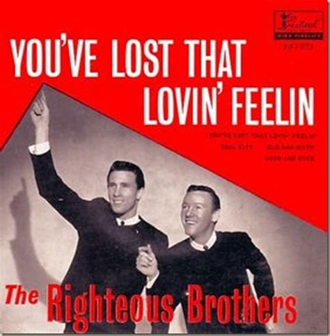 The Righteous Brothers – You've Lost That Lovin' Feelin