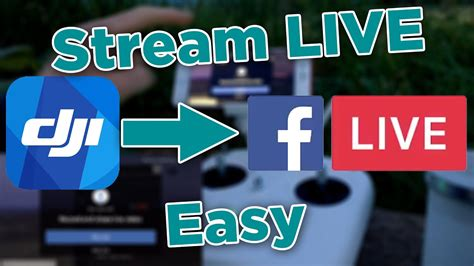 How To Stream To Facebook Live From DJI Go - Stream To